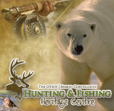 OFAH | Mario Cortellucci Hunting and Fishing Heritage Centre